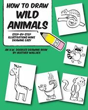 How to Draw Wild Animals : Step-By-Step Illustrations Make Drawing Easy by...