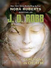 Ceremony in Death (Thorndike Famous Authors) by Robb, J. D., Roberts, Nora