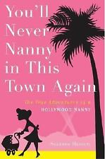 Suzanne Hansen~YOU'LL NEVER NANNY IN THIS TOWN AGAIN~SIGNED 1ST/DJ~NICE COPY