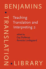 Teaching Translation and Interpreting 2: Insights, aims and visions. Papers fro