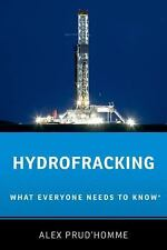 Hydrofracking: What Everyone Needs to Know®, Prud'homme, Alex, Good Condition, B