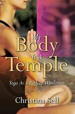 My Body Is A Temple: Yoga As a Path to Wholeness, Christina Sell, Good Book