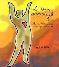I Am Amazed by Jodi Hills (2002, Hardcover)