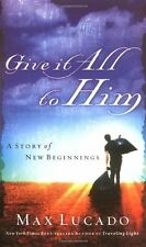 Give It All to Him by Max Lucado, (Paperback), Thomas Nelson , New, Free Shippin