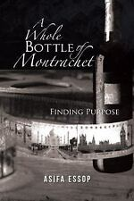 A Whole Bottle of Montrachet : Finding Purpose by Asifa Essop (2014, Paperback)