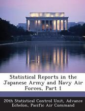 Statistical Reports in the Japanese Army and Navy Air Forces, Part 1 (2013,...