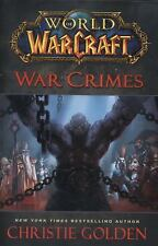 World of Warcraft: War Crimes by Christie Golden (2014, Hardcover)