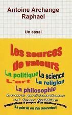 Les Sources de Valeurs by Antoine Archange Raphael (2015, Hardcover)