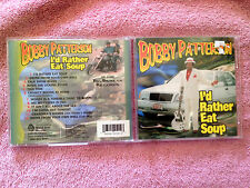 I'd Rather Eat Soup by Bobby Patterson (CD,1998, Big Bidness Records) SOUL BLUES