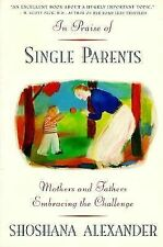 In Praise Of Single Parents 1994 Shoshana. Alexander Paperback Very Good