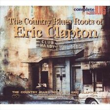 The Country Blues Roots of Eric Clapton by Various Artists (CD, Aug-2007,...