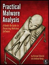 Practical Malware Analysis : The Hands-On Guide to Dissecting Malicious...