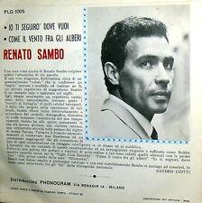 """IO TI SEGUIRO' DOVE VUOI  RENATO SAMBO  7"""" ITALY 1969 (ROBBY POITEVIN ) CIOTTI"""