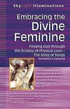 Embracing the Divine Feminine: Finding God through God the Ecstasy of Physical L