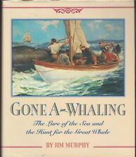 Whaling History Sailors Gone A-Whaling Jim Murphy 1Ed 1998 Whale Types