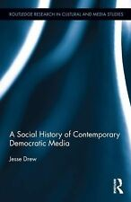 A Social History of Contemporary Democratic Media (Routledge Research in Cultura