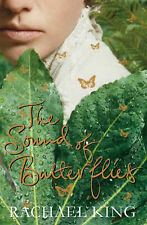 The Sound of Butterflies : Rachael King (NEW)  FREE P&P