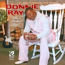 Donnie Ray -  Who's Rockin You - New Factory Sealed CD
