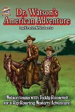 Dr. Watson's American Adventure by Erwin Roberts and Aaron Smith (2012,...
