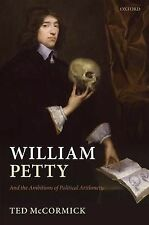 William Petty: And the Ambitions of Political Arithmetic, McCormick, Ted