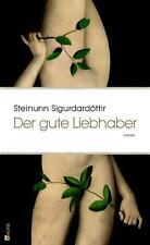 Sigurdardottir, Steinunn - Der gute Liebhaber