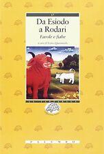 Da Esiodo a Rodari. Favole e fiabe - Palumbo editore, 1998