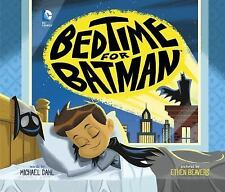 DC Super Heroes: Bedtime for Batman by Michael Dahl (2016, Hardcover)