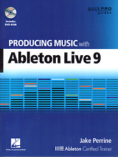 Producing Music With Ableton Live 9 - 197 PAGE BOOK & DVD-ROM