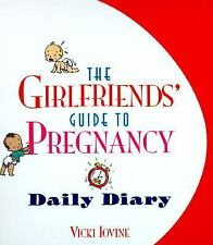 The Girlfriends' Guide to Pregnancy Daily Diary by Vicki Iovine (1996,...