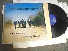 Our Path is Glory Bound by The Calvary Boys LP IN SHRINK southern gospel