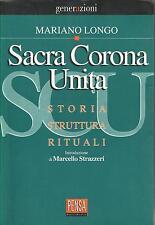SACRA CORONA UNITA Storia struttura rituali von Mariano Longo