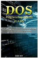 DOS Programming Success in Day Beginners Guide Fast Easy Efficient Learning DOS
