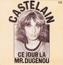 JEAN-PIERRE CASTELAIN MR. DUGENOU / CE JOUR LA FRENCH 45 SINGLE