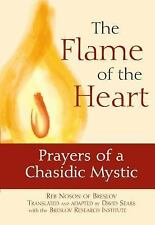 The Flame of the Heart: Prayers of a Chasidic Mystic Reb Nosson of Breslov