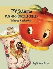 PY/Miyao Fun Kitchen Collectibles : Reference and Value Guide by Belinda...
