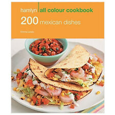 200 Mexican Dishes Hamlyn All Colour Cookbook New