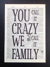 You Call It Crazy ....Family...Gift Idea A4 Size Antique Dictionary Page Art