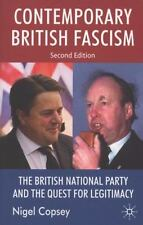 Contemporary British Fascism: The British National Party and the Quest for Legit