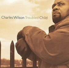 Charles Wilson - Troubled Child -  NEW Factory Sealed CD