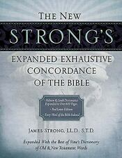 The New Strong's Expanded Exhaustive Concordance of the Bible by James Strong...
