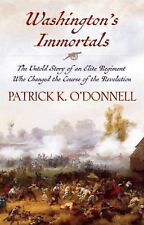 Washington's Immortals: The Untold Story of an Elite Regiment Who Changed the Co