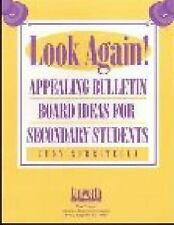 Look Again! Appealing Bulletin Board Ideas for Secondary Students-ExLibrary