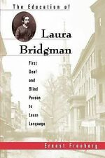 The Education of Laura Bridgman: First Deaf and Blind Person to Learn...