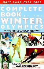 The Complete Book of the Winter Olympics by David Wallechinsky (2001, Paperback)