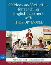 SIOP: 99 Ideas and Activities for Teaching English Learners with the SIOP...