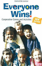Everyone Wins!: Cooperative Games and Activities by Josette Luvmour, Sambhava...
