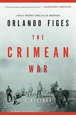 The Crimean War : A History by Orlando Figes (2012, Paperback)