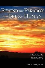 Beyond the Paradox of Being Human
