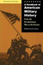 A Handbook of American Military History, Second Edition: From the Revolutionary