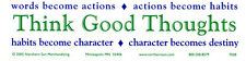 Think Good Thoughts, Words Become.. - Magnetic Bumper Sticker Magnet